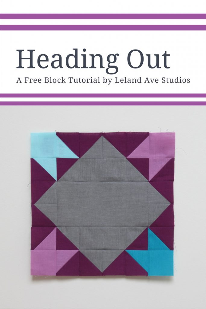 Heading Out Quilt Block Tutorial by Kim Soper/Leland Ave Studios