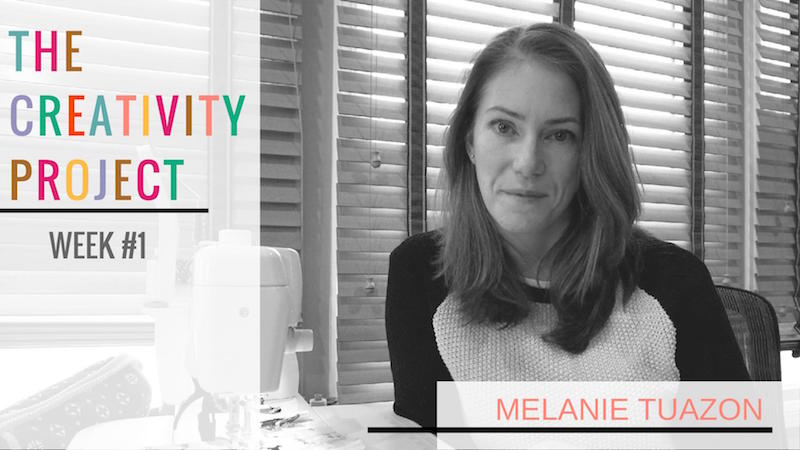 The Creativity Project Week #1: Melanie Tuazon