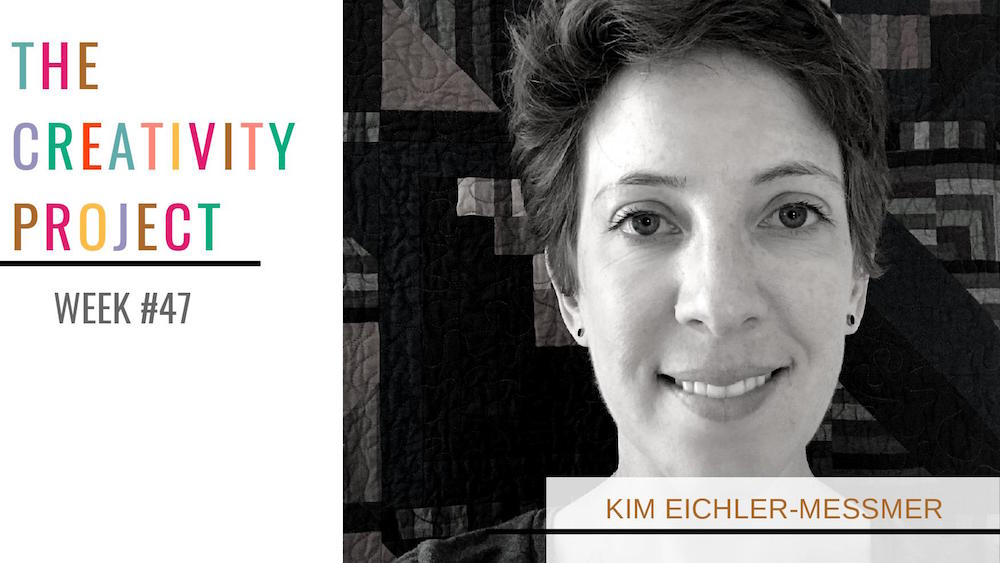 Kim Eichler-Messmer The Creativity Project Week #47 Kim Smith Soper Leland Ave Studios