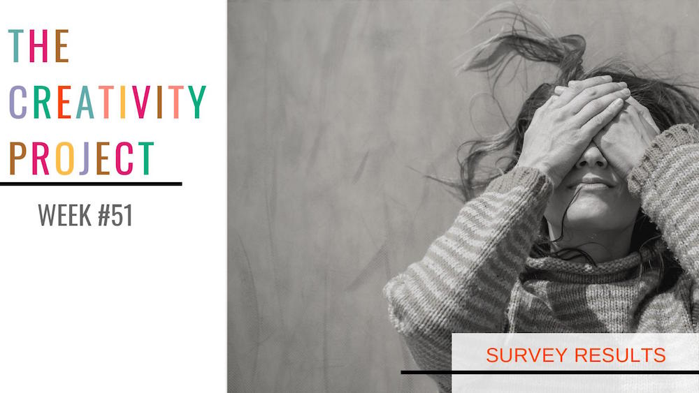 Survey Results The Creativity Project Week #51 Kim Smith Soper Leland Ave Studios